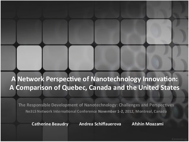 A Network Perspec.ve of Nanotechnology Innova.on:  A Comparison of Quebec, Canada and the Unit...