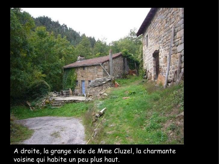 A droite, la grange vide de Mme Cluzel, la charmante voisine qui habite un peu plus haut.