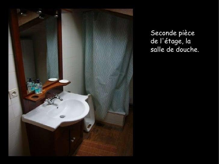 Seconde pièce de l'étage, la salle de douche.