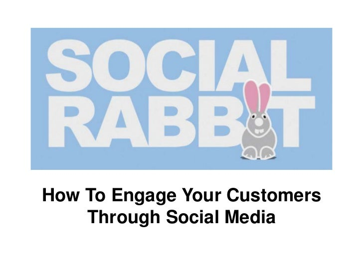 How To Engage Your Customers Through Social Media<br />