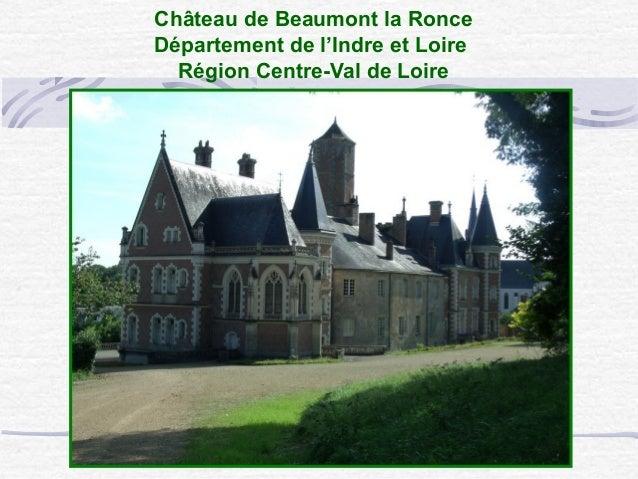 Château de Beaumont la Ronce Département de l'Indre et Loire Région Centre-Val de Loire