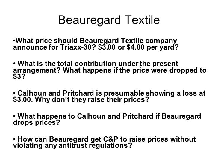 beauregard textile jpg cb  beauregard textile <ul><li>what price should beauregard textile company announce for