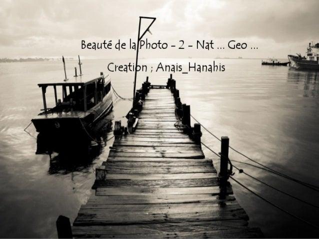 Beauté de la  photo  2 - nat ... geo ... by Anais-Hanahis