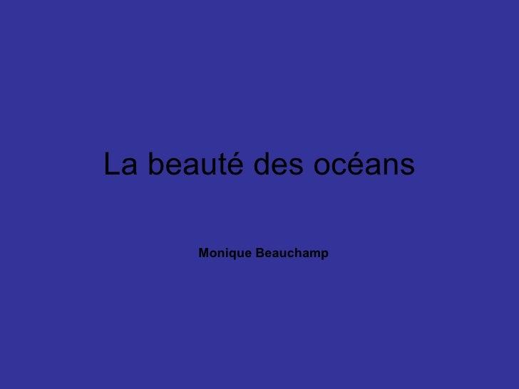 La beauté des océans Monique Beauchamp