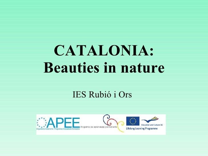 CATALONIA: Beauties in nature IES Rubió i Ors