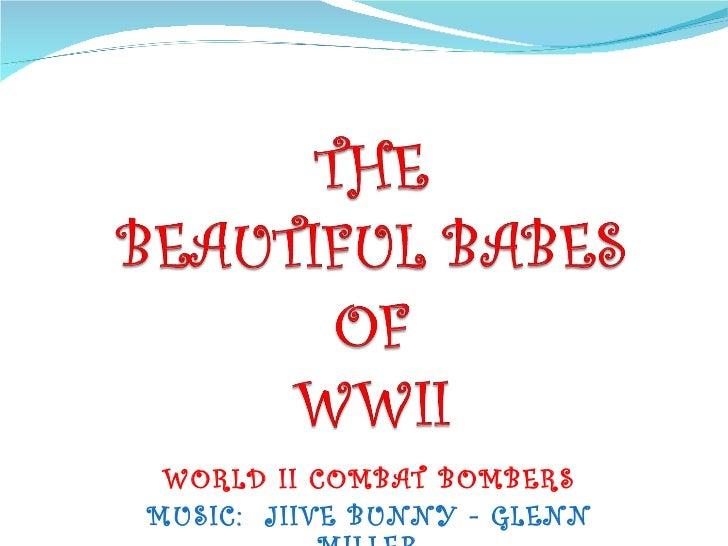 WORLD II COMBAT BOMBERS MUSIC:  JIIVE BUNNY - GLENN MILLER