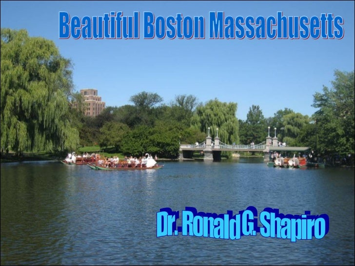 Dr. Ronald G. Shapiro  November 20, 2008 Beautiful Boston Massachusetts Dr. Ronald G. Shapiro