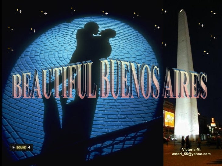 Victoria-M. [email_address] BEAUTIFUL BUENOS AIRES