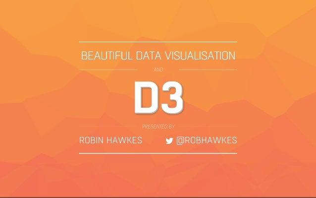 Beautiful Data Visualisation & D3