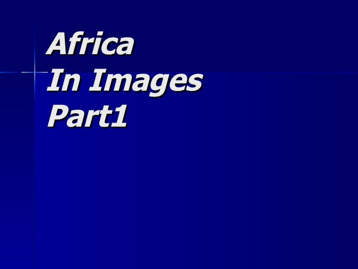 Africa In Images Part1