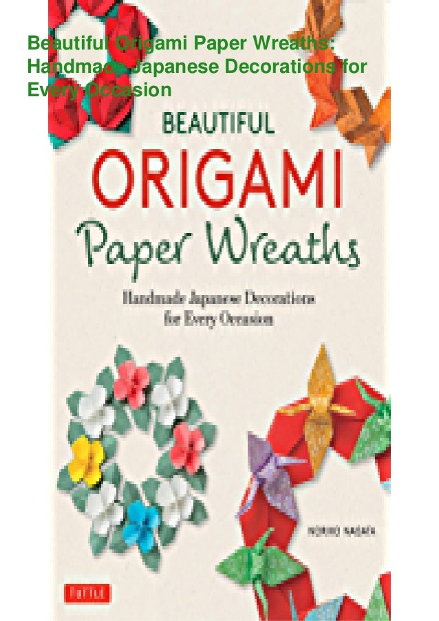 Beautiful Origami Paper Wreaths: Handmade Japanese Decorations for Every Occasion