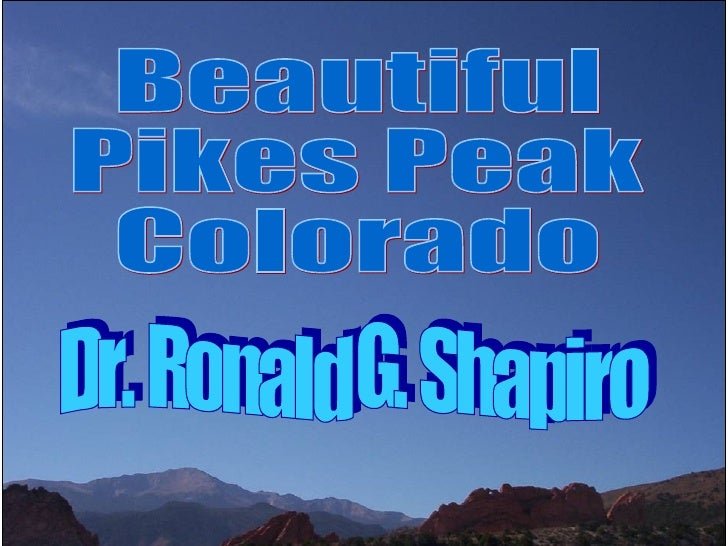 Dr. Ronald G. Shapiro  November 29, 2008 Beautiful Pikes Peak Colorado Dr. Ronald G. Shapiro