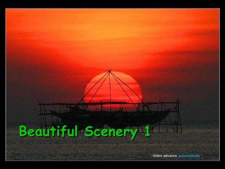 Beautiful Scenery 1 * slides advance   automatically  *