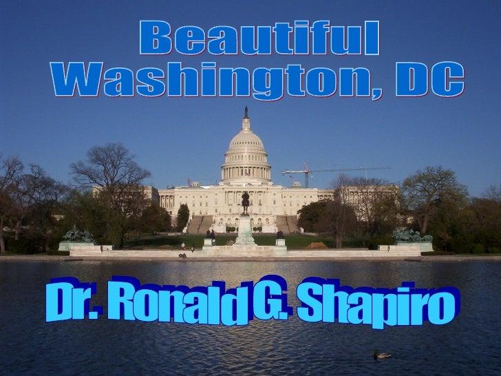 Dr. Ronald G. Shapiro  November 28, 2008 Beautiful Washington, DC Dr. Ronald G. Shapiro