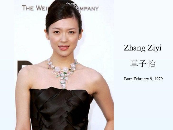 Zhang Ziyi 章子怡 Born February 9, 1979