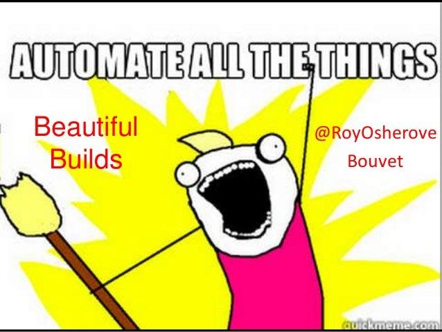 BeautifulBuilds@RoyOsheroveBouvet
