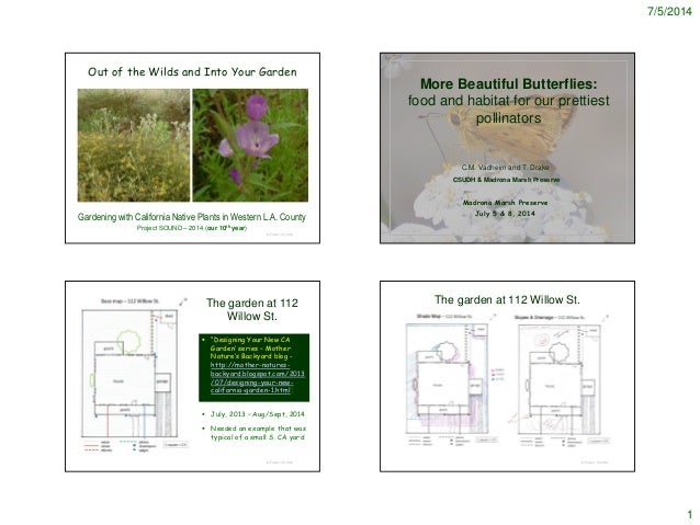 7/5/2014 1 © Project SOUND Out of the Wilds and Into Your Garden Gardening with California Native Plants in Western L.A. C...