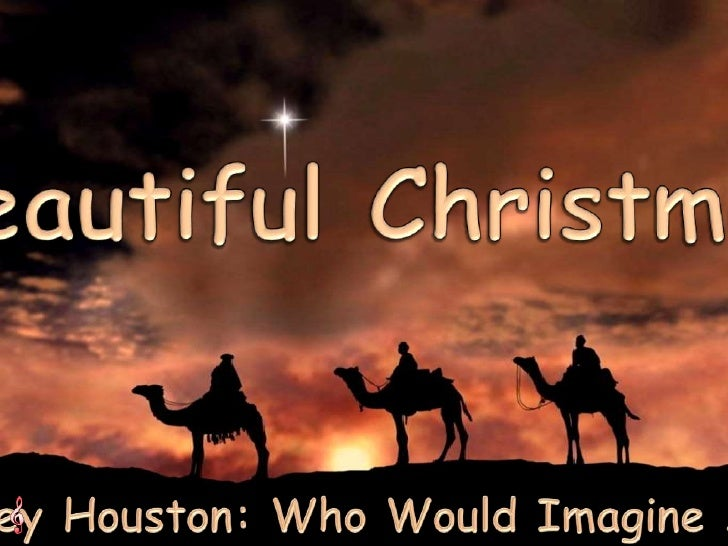 BeautifulChristmas<br />Whitney Houston: WhoWouldImagine A King<br />