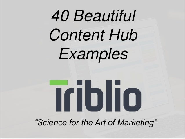 "40 Beautiful  Content Hub  Examples  ""Science for the Art of Marketing"""