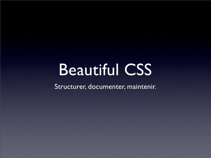 Beautiful CSS Structurer, documenter, maintenir.