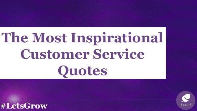 Inspirational Customer Service Quotes The Most Inspirational Customer Service Quotes Inspirational Customer Service Quotes