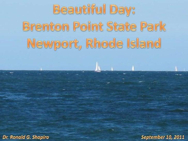 Beautiful Day:<br />Brenton Point State Park<br />Newport, Rhode Island<br />Dr. Ronald G. Shapiro<br />September 10, 2011...
