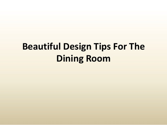 Beautiful Design Tips For The Dining Room