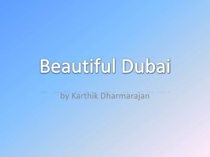 Beautiful Dubai<br />by Karthik Dharmarajan<br />