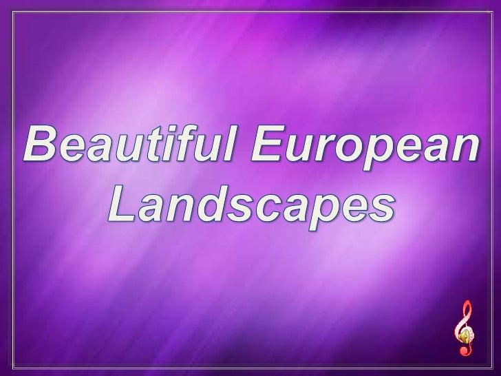 Beautiful European Landscapes<br />