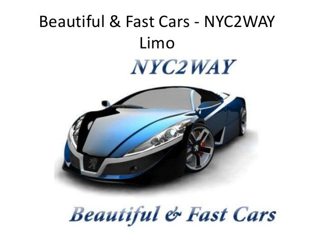 Beautiful & Fast Cars - NYC2WAY Limo