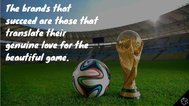 The Beautiful Game: Brand Marketers & The World Cup In The Era Of YouTube Slide 11