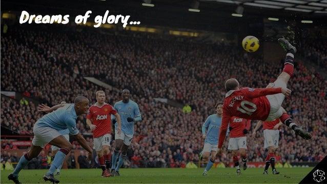 Dreams of glory...