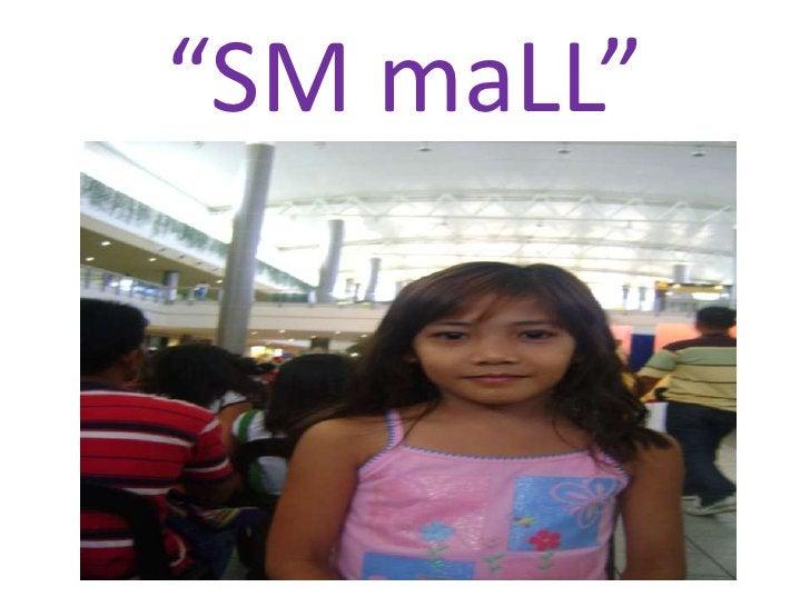 """SM maLL""<br />"