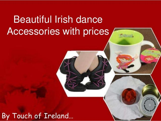 Beautiful Irish dance Accessories with prices  By Touch of Ireland…