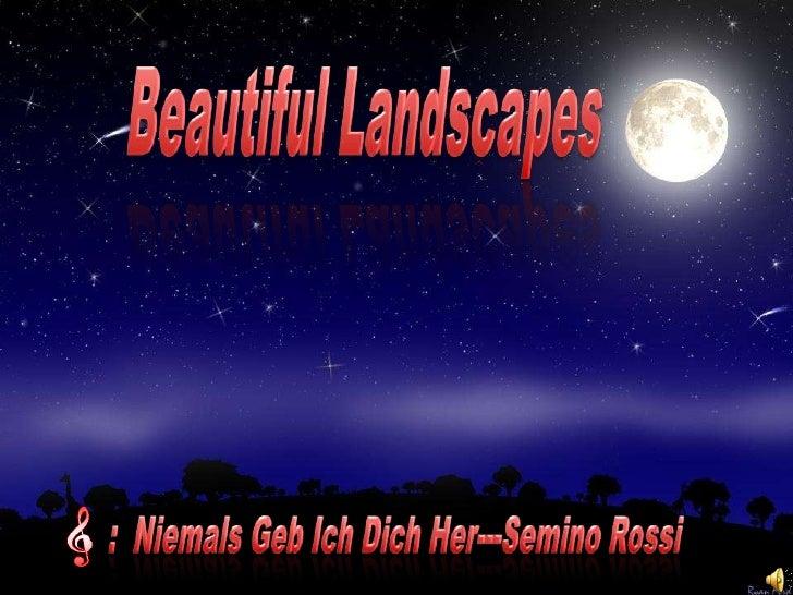 Beautiful Landscapes<br />:  Niemals Geb Ich Dich Her---Semino Rossi<br />