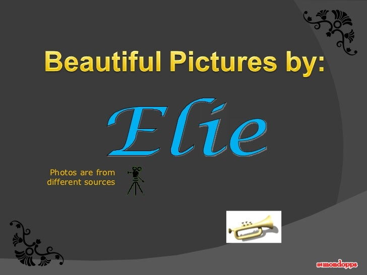 Elie  Photos are from different sources