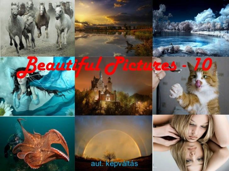 Beautiful Pictures - 10        aut. képváltás
