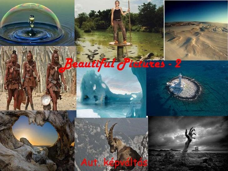 Beautiful Pictures - 2<br />Aut. képváltás<br />