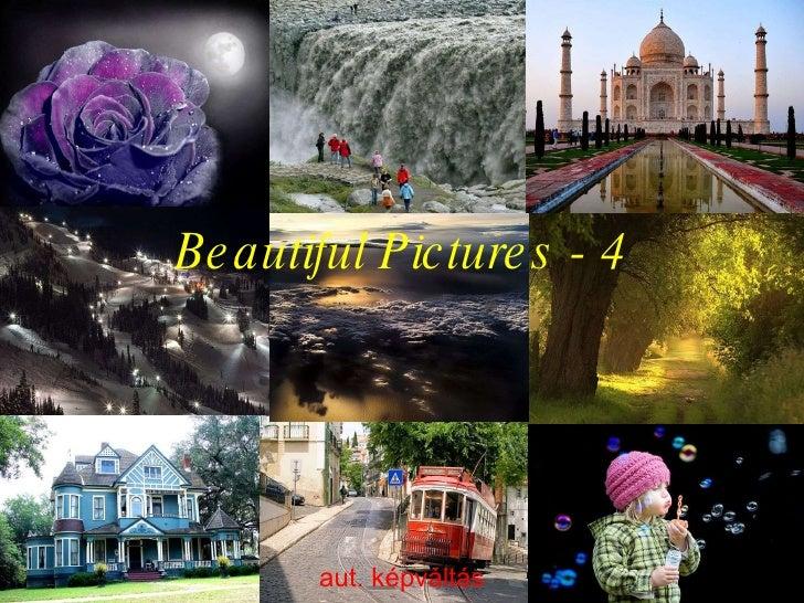 Beautiful Pictures - 4 aut. képváltás