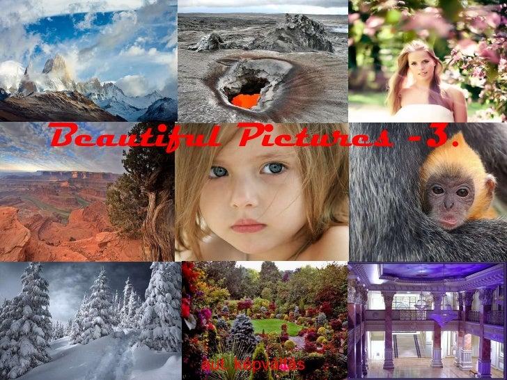 Beautiful Pictures -3. aut. képváltás