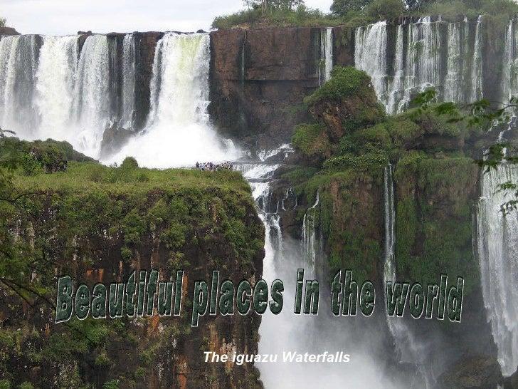 The iguazu Waterfalls Beautiful places in the world