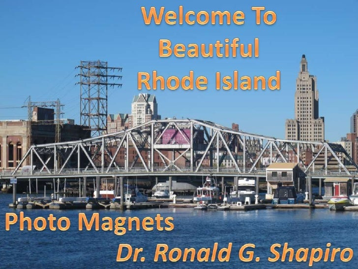Welcome To Beautiful Rhode Island  Photo Magnets <br />Dr. Ronald G. Shapiro <br />December 17, 2010 <br />Photo Album<br ...