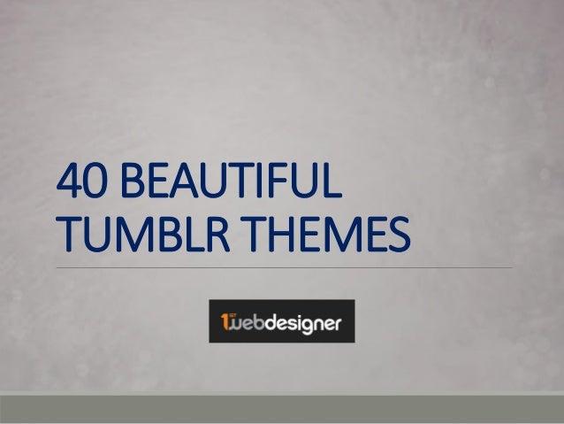 40 BEAUTIFUL TUMBLR THEMES