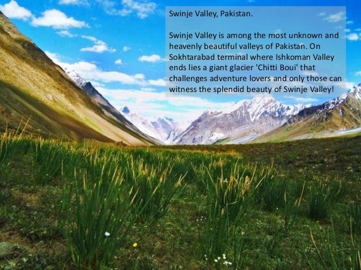 Swinje Valley, Pakistan. Swinje Valley is among the most unknown and heavenly beautiful valleys of Pakistan. On Sokhtaraba...