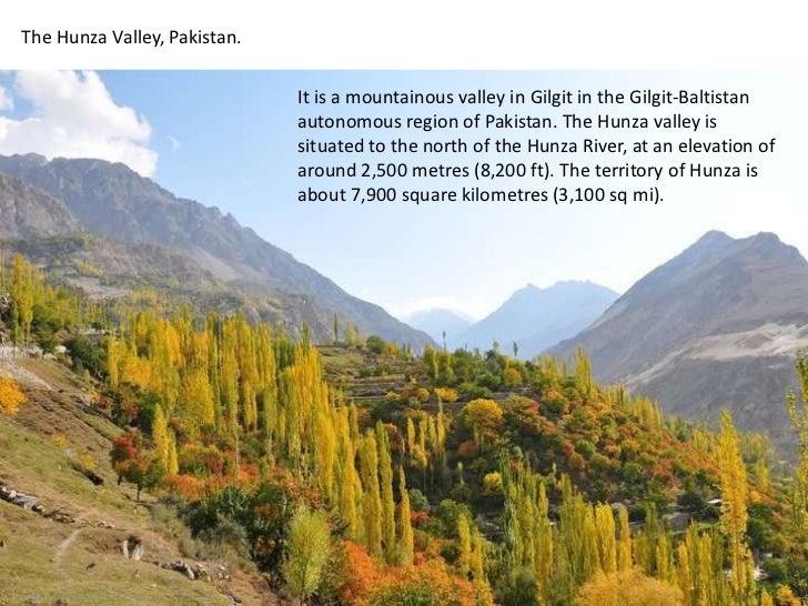 The Hunza Valley, Pakistan.<br />It is a mountainous valley in Gilgit in the Gilgit-Baltistan autonomous region of Pakista...