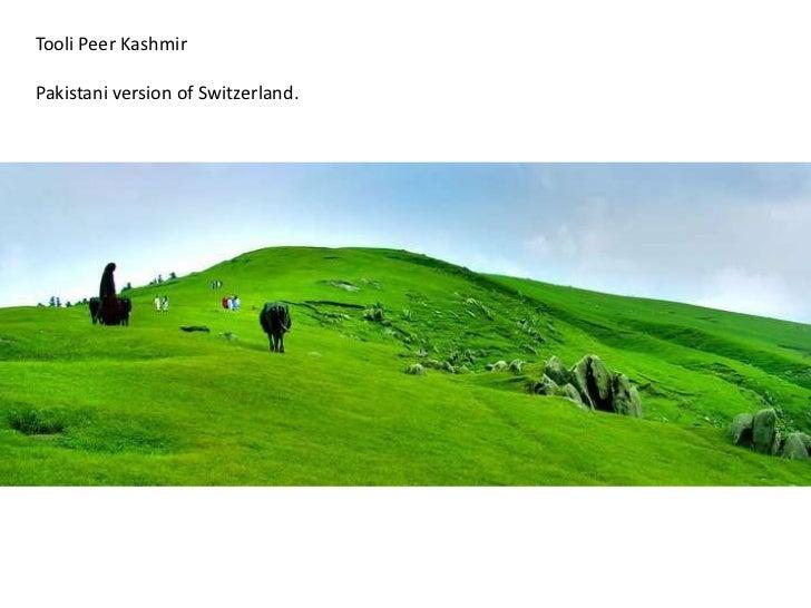 Tooli Peer Kashmir<br />Pakistani version of Switzerland.<br />
