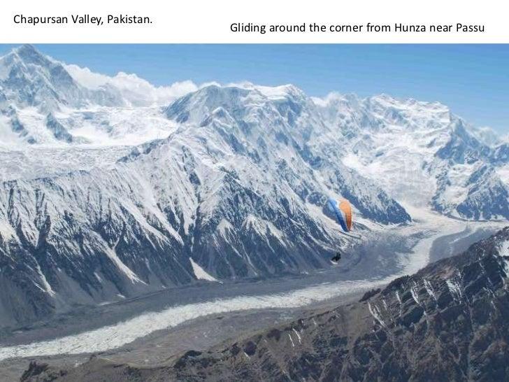 Chapursan Valley, Pakistan. <br />Gliding around the corner from Hunza near Passu<br />