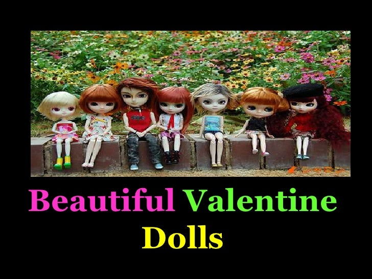 Beautiful Valentine       Dolls