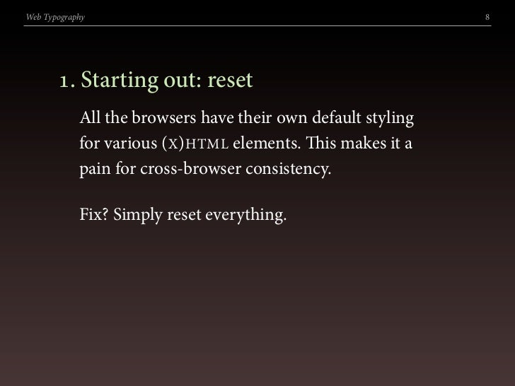 Web Typography                                                8            . Starting out: reset             All the brow...