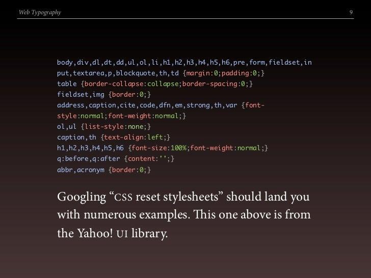 Web Typography                                                                  9                 body,div,dl,dt,dd,ul,ol,...